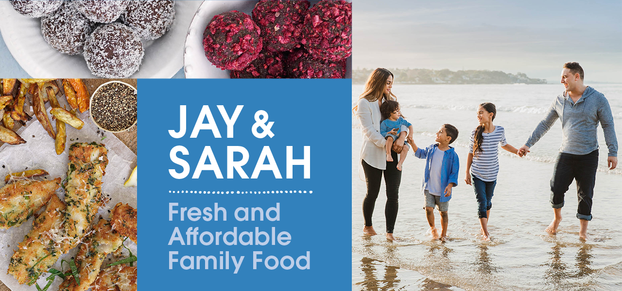 Jay and Sarah Fresh and Affordable Family Food - www.jayandsarah.nz